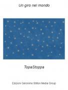 TopaStoppa - Un giro nel mondo
