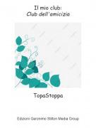 TopaStoppa - Il mio club:Club dell'amicizia