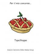 TopaStoppa - Per il mio concorso...