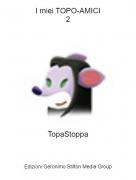 TopaStoppa - I miei TOPO-AMICI2