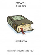 TopaStoppa - CREA TU Il tuo libro