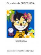 TopaStoppa - Giornalino da SUPER-SPIA
