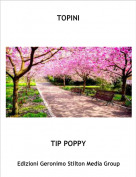 TIP POPPY - TOPINI