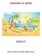 ZIZOU77 - ANDIAMO AL MARE