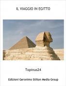 Topinus24 - IL VIAGGIO IN EGITTO