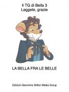 LA BELLA FRA LE BELLE - Il TG di Bella 3Leggete, grazie