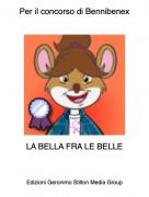 LA BELLA FRA LE BELLE - Per il concorso di Bennibenex
