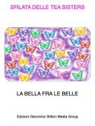 LA BELLA FRA LE BELLE - SFILATA DELLE TEA SISTERS