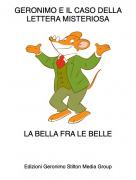 LA BELLA FRA LE BELLE - GERONIMO E IL CASO DELLA LETTERA MISTERIOSA