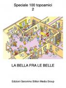LA BELLA FRA LE BELLE - Speciale 100 topoamici2