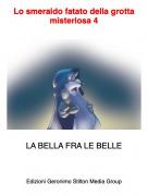 LA BELLA FRA LE BELLE - Lo smeraldo fatato della grotta misteriosa 4