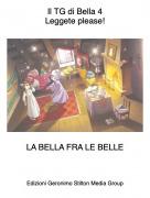 LA BELLA FRA LE BELLE - Il TG di Bella 4Leggete please!