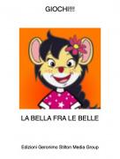 LA BELLA FRA LE BELLE - GIOCHI!!!