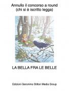 LA BELLA FRA LE BELLE - Annullo il concorso a round(chi si è iscritto legga)