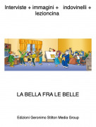 LA BELLA FRA LE BELLE - Interviste + immagini + indovinelli + lezioncina