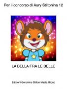 LA BELLA FRA LE BELLE - Per il concorso di Aury Stiltonina 12