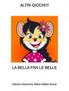 LA BELLA FRA LE BELLE - ALTRI GIOCHI!!!