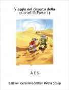 A E S - Viaggio nel deserto della quiete!!!!(Parte 1)