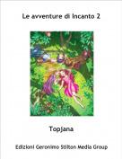 Topjana - Le avventure di Incanto 2