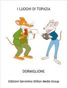 DORMIGLIONE - I LUOGHI DI TOPAZIA