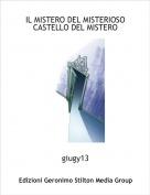 giugy13 - IL MISTERO DEL MISTERIOSO CASTELLO DEL MISTERO