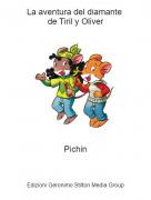 Pichin - La aventura del diamante de Tiril y Oliver