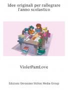 VioletPamLove - Idee originali per rallegrare l'anno scolastico