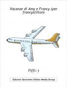 Fiffi:-) - Vacanze di Amy e Francy (per francystilton)