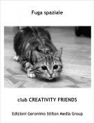 club CREATIVITY FRIENDS - Fuga spaziale