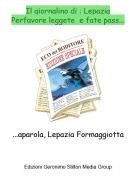 ...aparola, Lepazia Formaggiotta - Il giornalino di : LepaziaPerfavore leggete e fate pass...