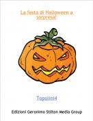 Topolini4 - La festa di Halloween a sorpresa!