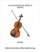 ninfea - Lo strumento piu bello,il violino