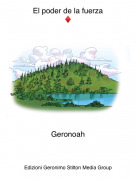 Geronoah - El poder de la fuerza♦