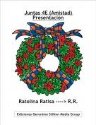 Ratolina Ratisa ----> R.R. - Juntas 4E (Amistad) Presentación