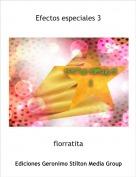 florratita - Efectos especiales 3