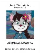 """MOZZARELLA AMMUFFITA - Per il """"Club dei Libri Incantati"""" 2"""