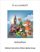 AndreaShow - Si va a Londra!!!