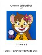 larafontina - ¿Como es larafontina?(2)