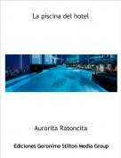 Aurorita Ratoncita - La piscina del hotel