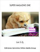 Las S.Q. - SUPER MAGAZINE ONE