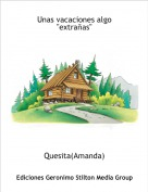 """Quesita(Amanda) - Unas vacaciones algo """"extrañas"""""""