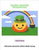 ratoniana - Las diez maravillas(Presentación)