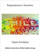 Topilia Sorridente - Ringraziamenti x Geronimo
