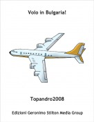 Topandro2008 - Volo in Bulgaria!