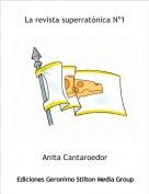Anita Cantaroedor - La revista superratónica Nº1