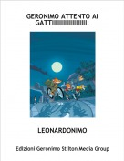 LEONARDONIMO - GERONIMO ATTENTO AI GATTIIIIIIIIIIIIIIIIIII!