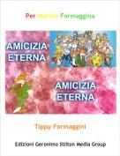Tippy Formaggini - Per Martha Formaggina