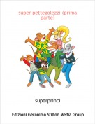 superprinci - super pettegolezzi (prima parte)