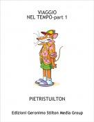 PIETRISTUILTON - VIAGGIONEL TEMPO-part 1