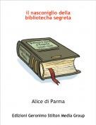 Alice di Parma - il nasconiglio della bibliotecha segreta